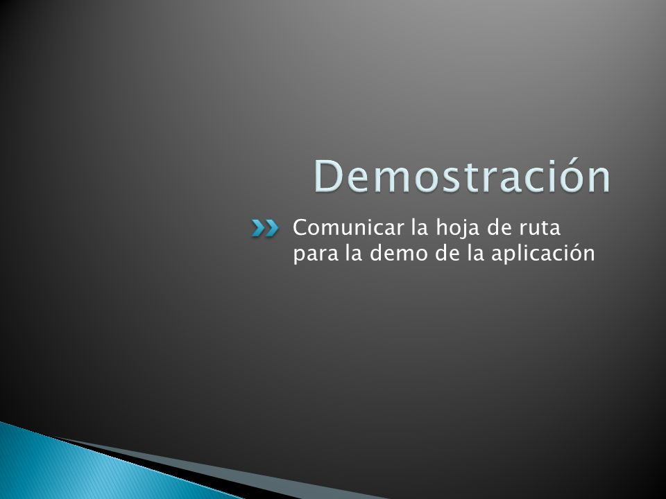 Comunicar la hoja de ruta para la demo de la aplicación
