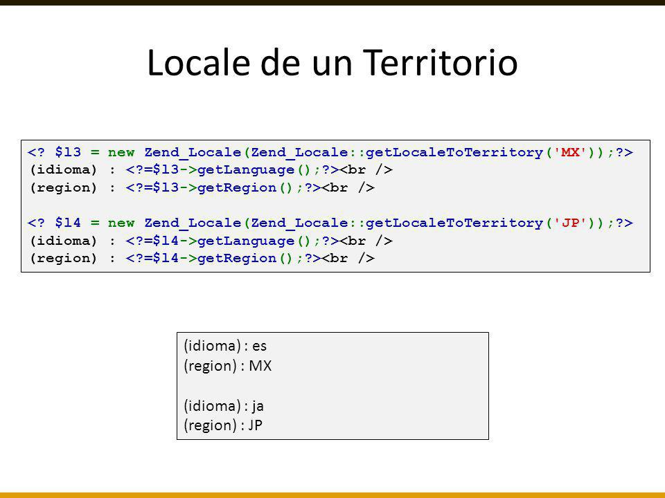 (idioma) : getLanguage();?> (region) : getRegion();?> (idioma) : es (region) : MX (idioma) : ja (region) : JP Locale de un Territorio