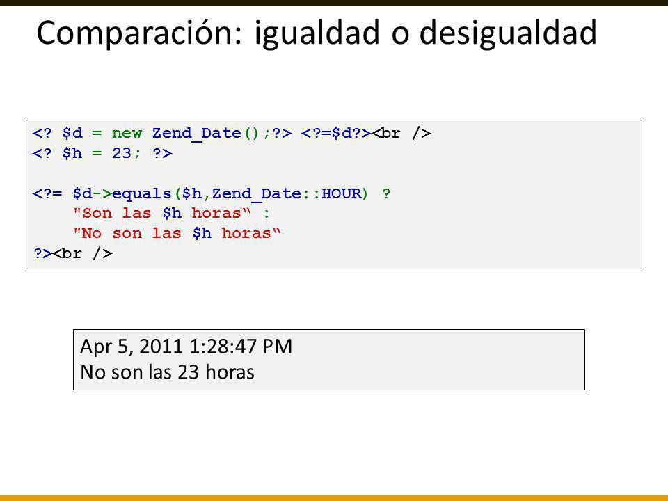 Comparación: igualdad o desigualdad equals($h,Zend_Date::HOUR) ?