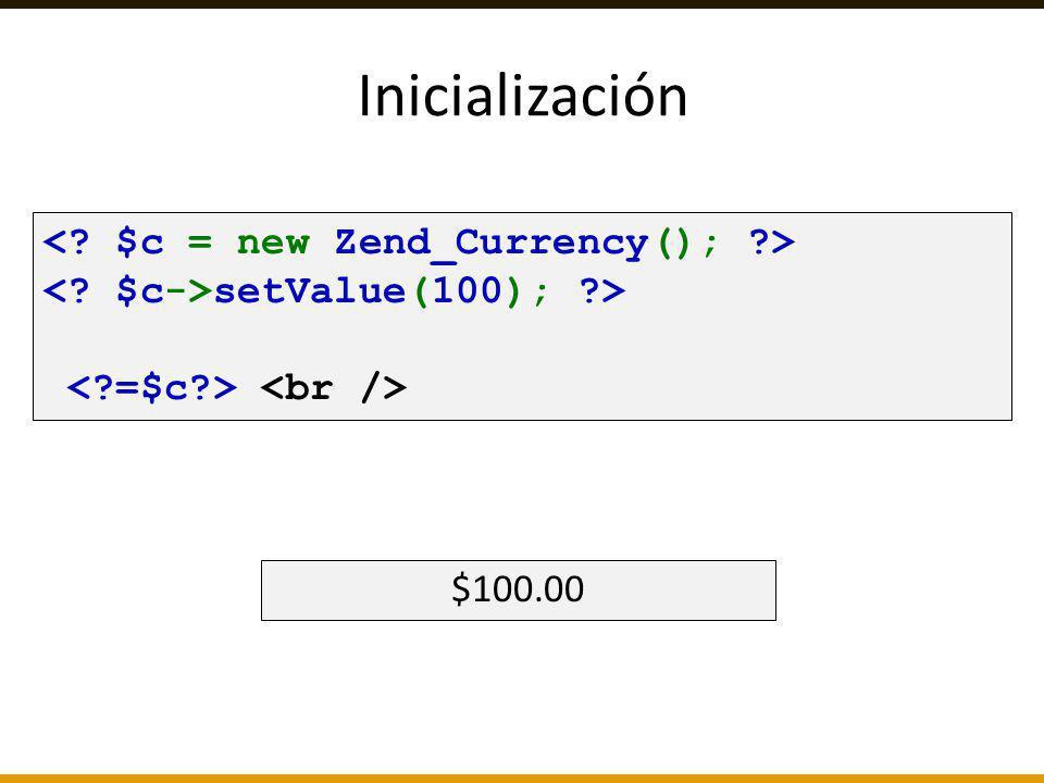 Inicialización setValue(100); ?> $100.00