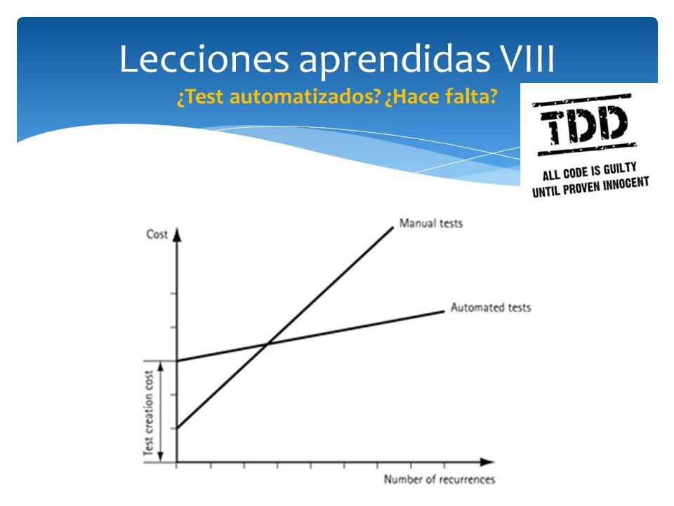 Lecciones aprendidas VIII ¿Test automatizados? ¿Hace falta?