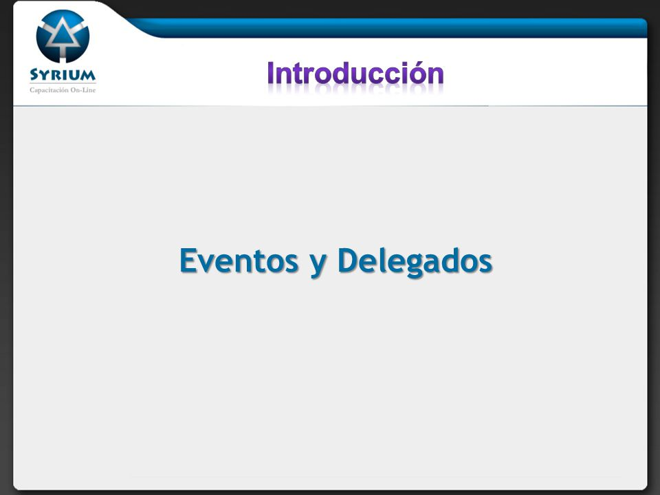 Delegados: Definición y Características Utilizar Delegados Devolución de llamadas Multidifusion Métodos Anónimos Ejemplos Eventos: Definición y Características Suscribir y cancelar la suscripción a eventos Ejemplos