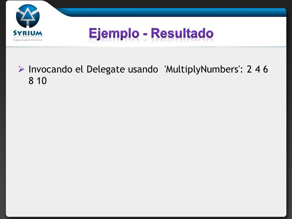 Invocando el Delegate usando 'MultiplyNumbers': 2 4 6 8 10