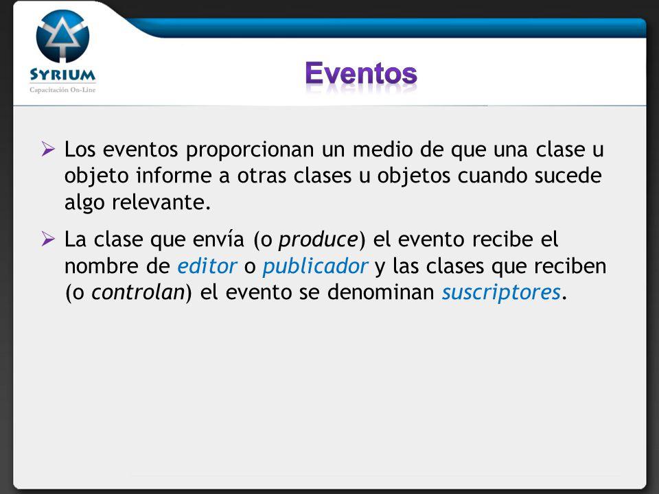 Los eventos proporcionan un medio de que una clase u objeto informe a otras clases u objetos cuando sucede algo relevante. La clase que envía (o produ
