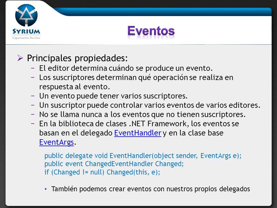 Principales propiedades: El editor determina cuándo se produce un evento. Los suscriptores determinan qué operación se realiza en respuesta al evento.