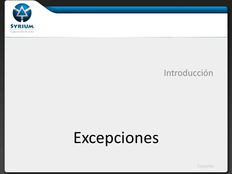Siguiente Excepciones Introducción