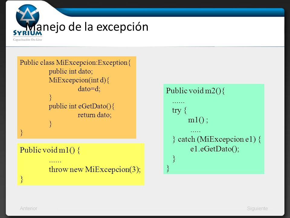 AnteriorSiguiente Manejo de la excepción Public void m1() {......