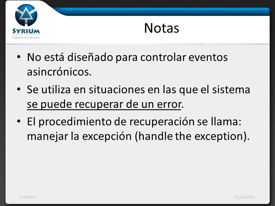 AnteriorSiguiente Notas No está diseñado para controlar eventos asincrónicos. Se utiliza en situaciones en las que el sistema se puede recuperar de un