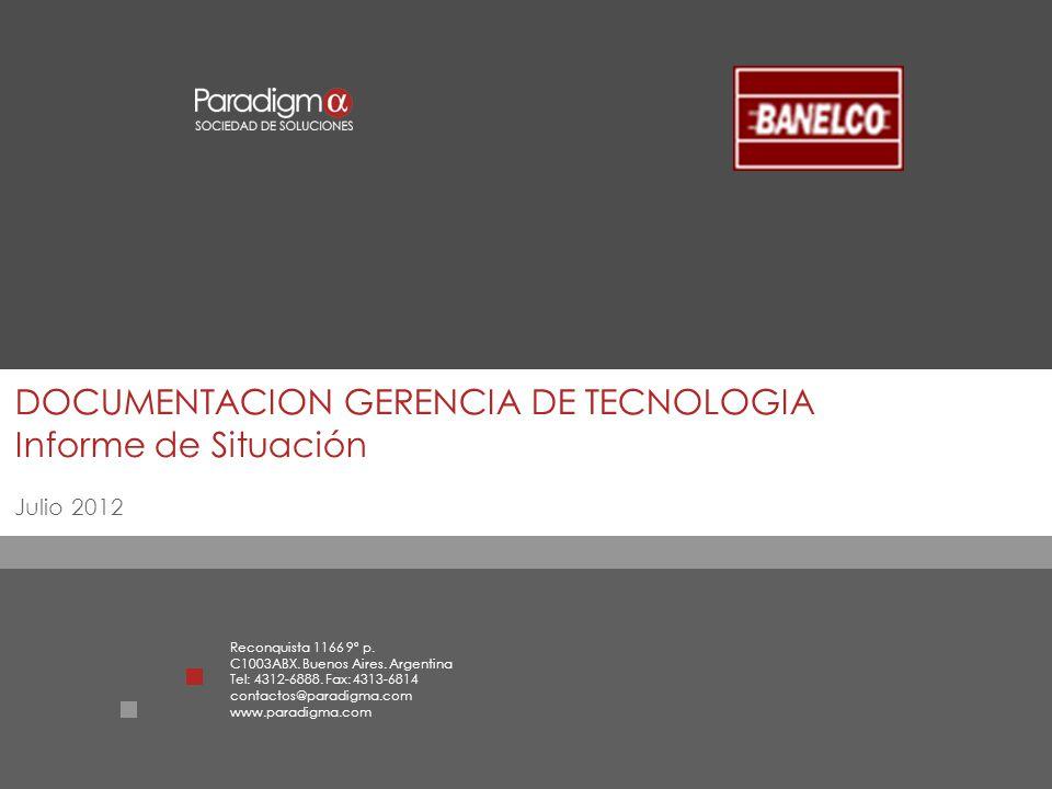 Reconquista 1166 9º p. C1003ABX. Buenos Aires. Argentina Tel: 4312-6888. Fax: 4313-6814 contactos@paradigma.com www.paradigma.com DOCUMENTACION GERENC