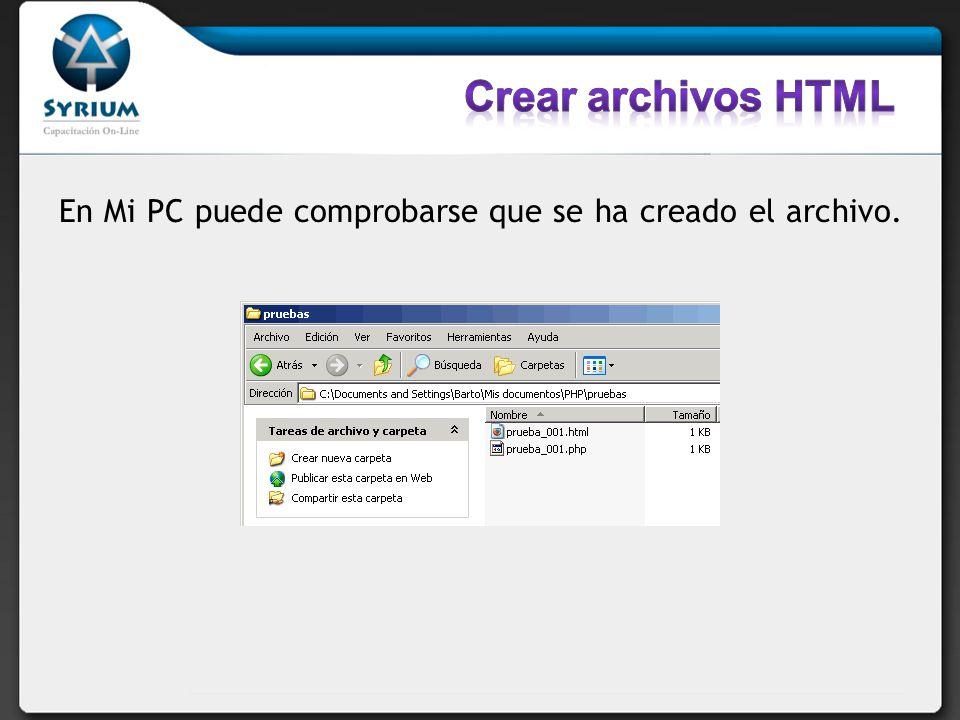 En Mi PC puede comprobarse que se ha creado el archivo.