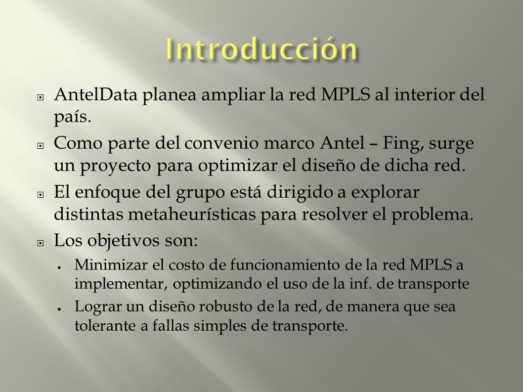 AntelData planea ampliar la red MPLS al interior del país. Como parte del convenio marco Antel – Fing, surge un proyecto para optimizar el diseño de d