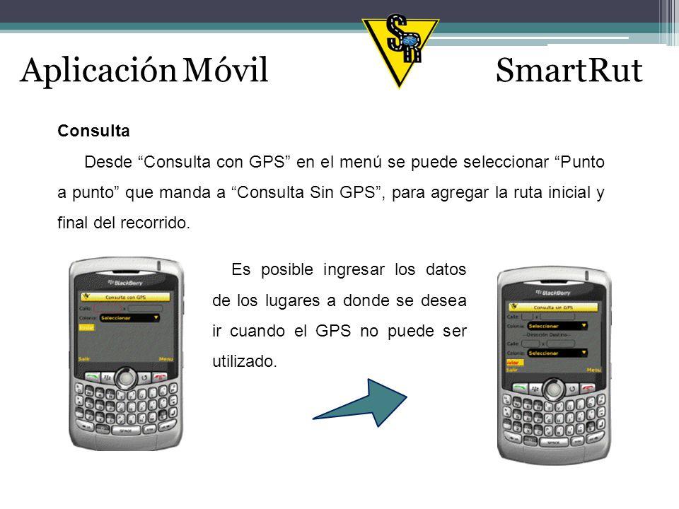 Consulta Desde Consulta con GPS en el menú se puede seleccionar Punto a punto que manda a Consulta Sin GPS, para agregar la ruta inicial y final del recorrido.