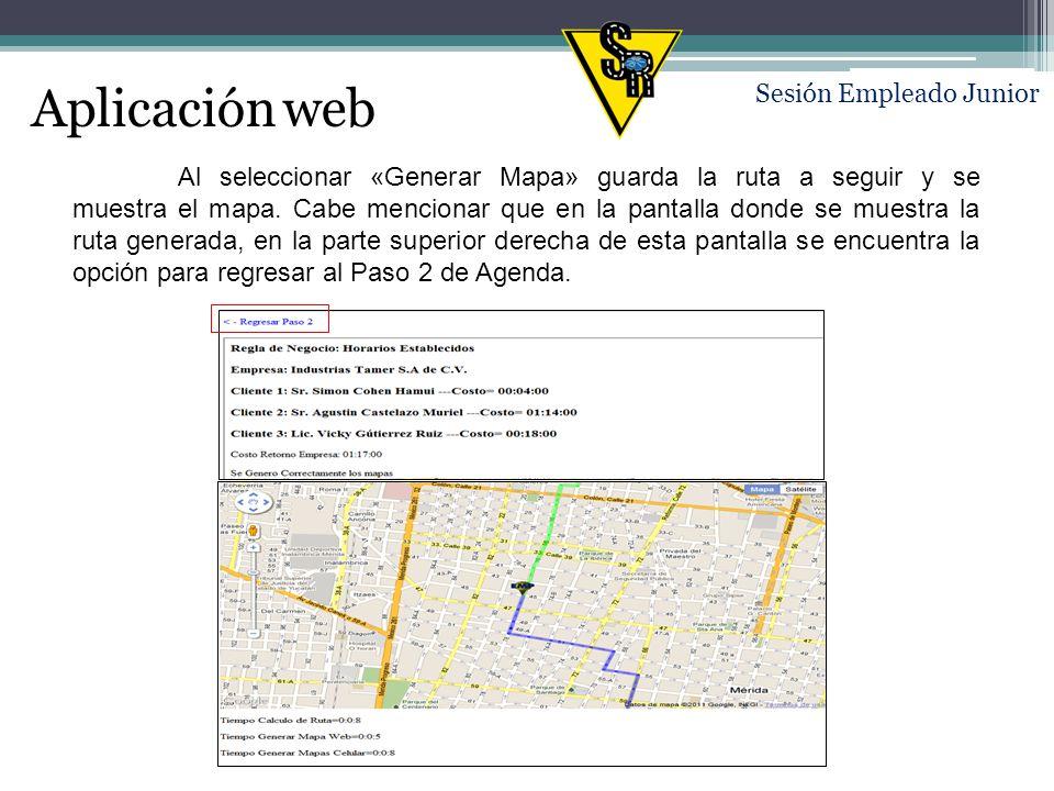 Aplicación web Sesión Empleado Junior Al seleccionar «Generar Mapa» guarda la ruta a seguir y se muestra el mapa.