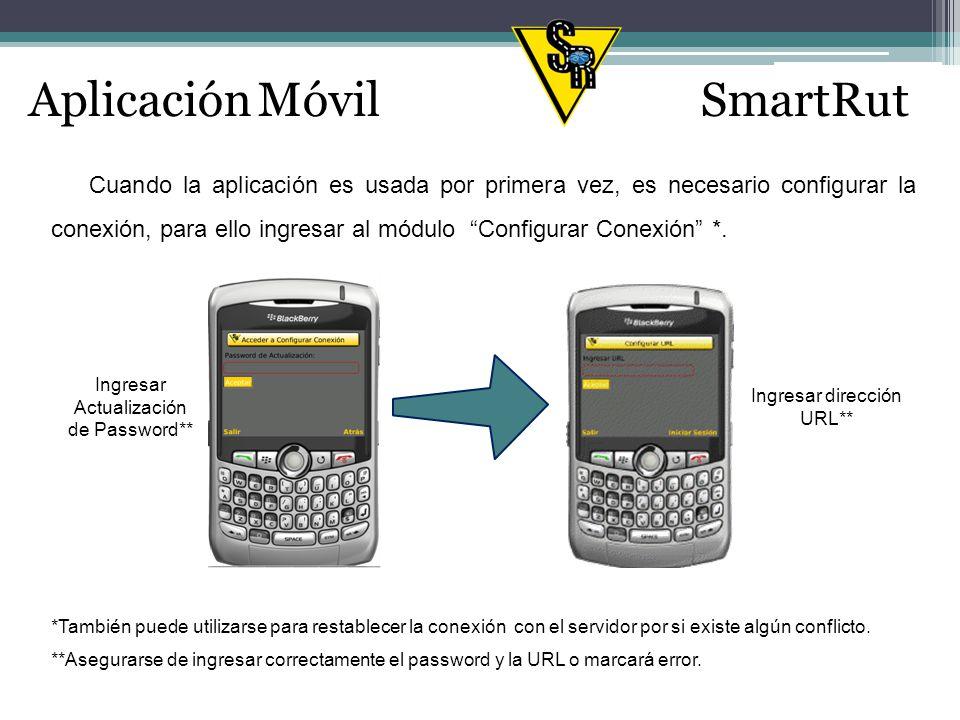 Aplicación MóvilSmartRut Cuando la aplicación es usada por primera vez, es necesario configurar la conexión, para ello ingresar al módulo Configurar Conexión *.