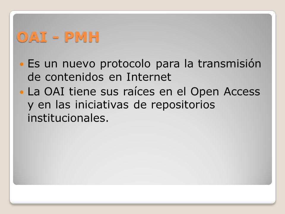 ¿Que es un Cosechador? Aplicación cliente que emite solicitudes OAI-PMH.