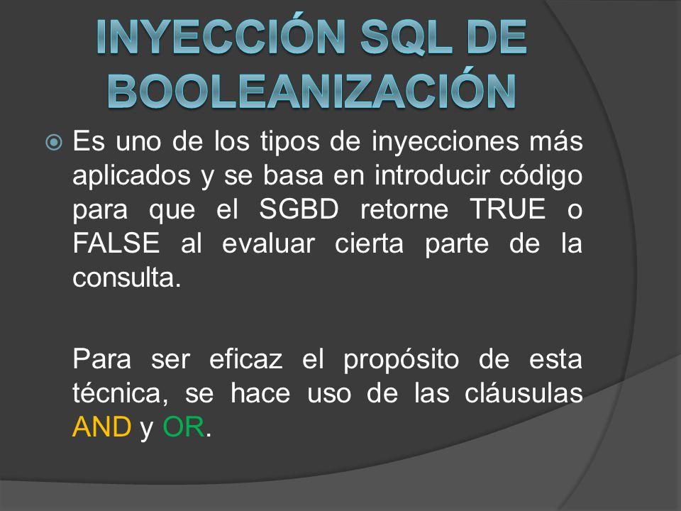 Es uno de los tipos de inyecciones más aplicados y se basa en introducir código para que el SGBD retorne TRUE o FALSE al evaluar cierta parte de la co