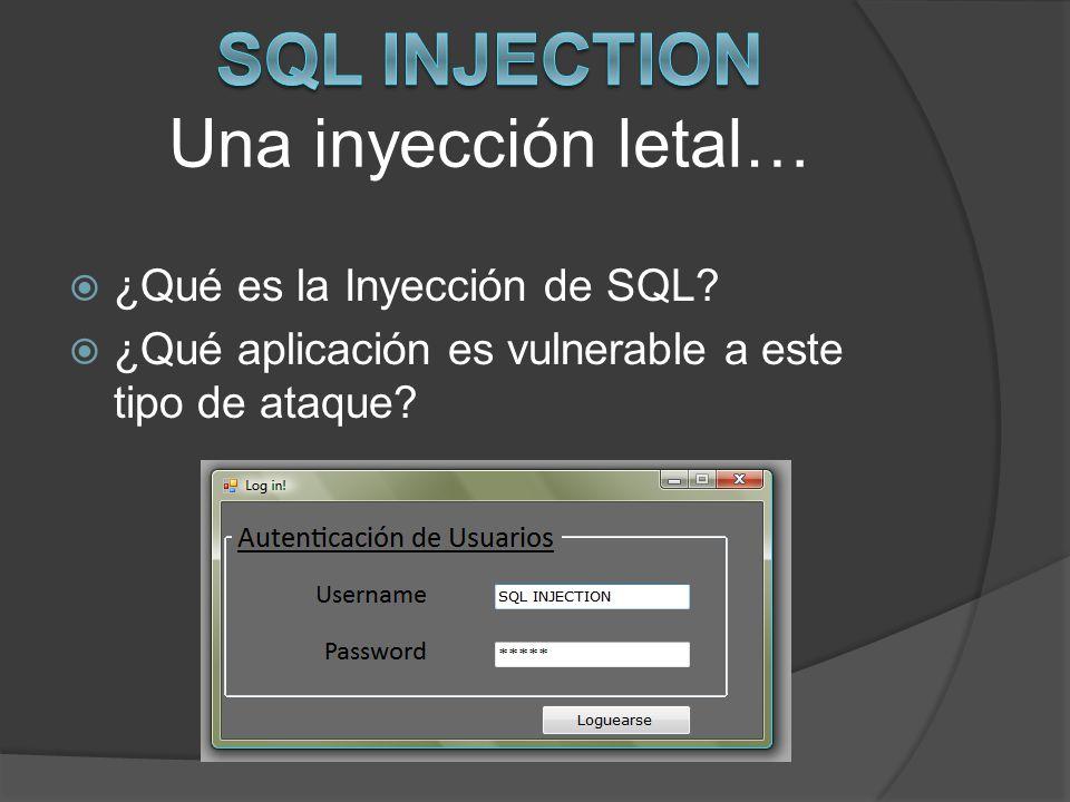 ¿Qué es la Inyección de SQL? ¿Qué aplicación es vulnerable a este tipo de ataque?
