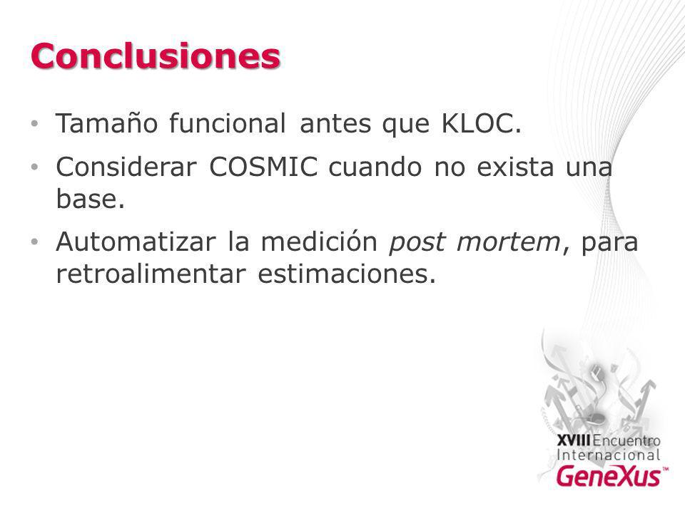 Conclusiones Tamaño funcional antes que KLOC.Considerar COSMIC cuando no exista una base.