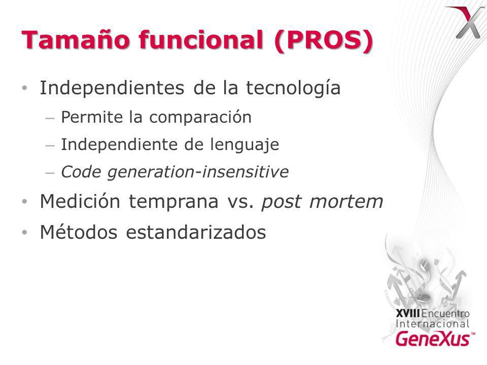 Tamaño funcional (PROS) Independientes de la tecnología – Permite la comparación – Independiente de lenguaje – Code generation-insensitive Medición temprana vs.