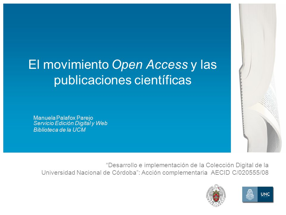 Desarrollo e implementación de la Colección Digital de la Universidad Nacional de Córdoba: Acción complementaria AECID C/020555/08 La comunicación científica En la segunda mitad del s.