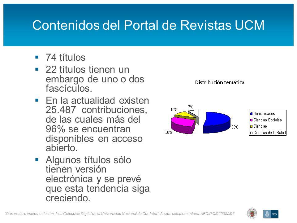 Contenidos del Portal de Revistas UCM 74 títulos 22 títulos tienen un embargo de uno o dos fascículos.