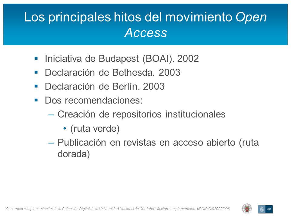 Desarrollo e implementación de la Colección Digital de la Universidad Nacional de Córdoba: Acción complementaria AECID C/020555/08 Los principales hitos del movimiento Open Access Iniciativa de Budapest (BOAI).