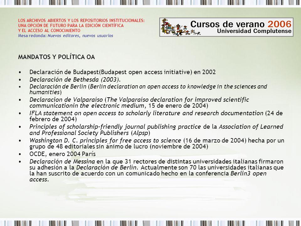 LOS ARCHIVOS ABIERTOS Y LOS REPOSITORIOS INSTITUCIONALES: UNA OPCIÓN DE FUTURO PARA LA EDICIÓN CIENTÍFICA Y EL ACCESO AL CONOCIMIENTO Mesa redonda: Nuevos editores, nuevos usuarios MANDATOS Y POLÍTICA OA Declaración de Budapest(Budapest open access initiative) en 2002 Declaración de Bethesda (2003).