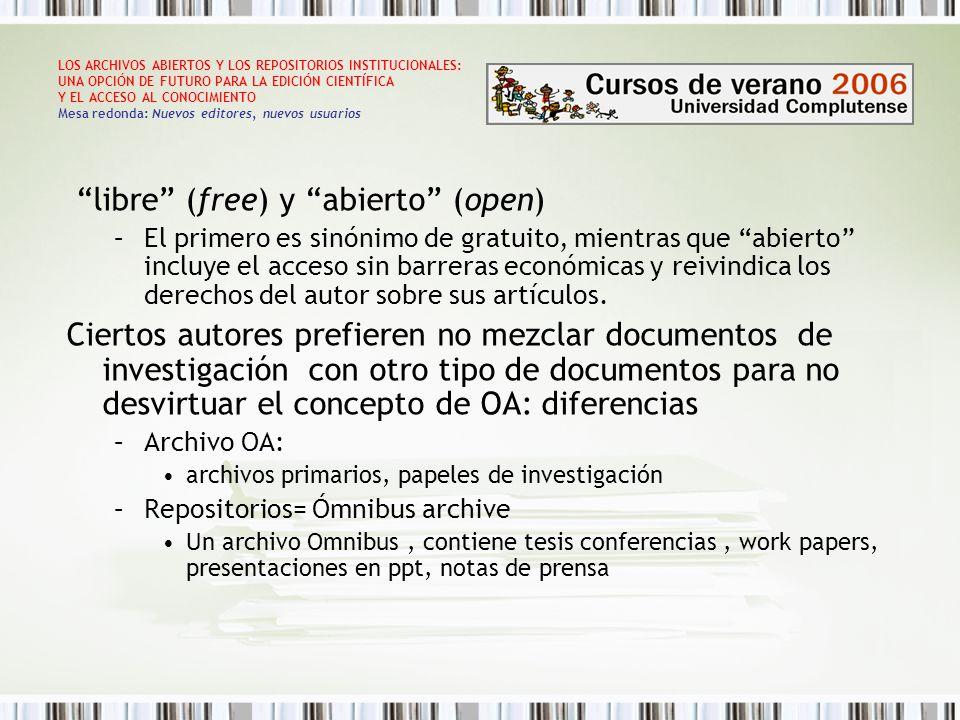 LOS ARCHIVOS ABIERTOS Y LOS REPOSITORIOS INSTITUCIONALES: UNA OPCIÓN DE FUTURO PARA LA EDICIÓN CIENTÍFICA Y EL ACCESO AL CONOCIMIENTO Mesa redonda: Nuevos editores, nuevos usuarios Los investigadores Quieren maximizar el impacto de sus investigaciones, volviéndolas disponibles lo antes posible y esto se puede realizar con una solución técnica simple (del tipo GNU ePrints) Los bibliotecarios Tienden a ver los repositorios como un especie de biblioteca digital que crece costosamente y que tiene complicadas implicaciones, tales como la preservación, los metadatos, la interoperabilidad etc., y que abarca un amplísimo rango de objetos digitales ¿Solo Los bibliotecarios somos los candidatos naturales en el mantenimiento de los repositorios de publicaciones electrónicas de nuestras instituciones?.