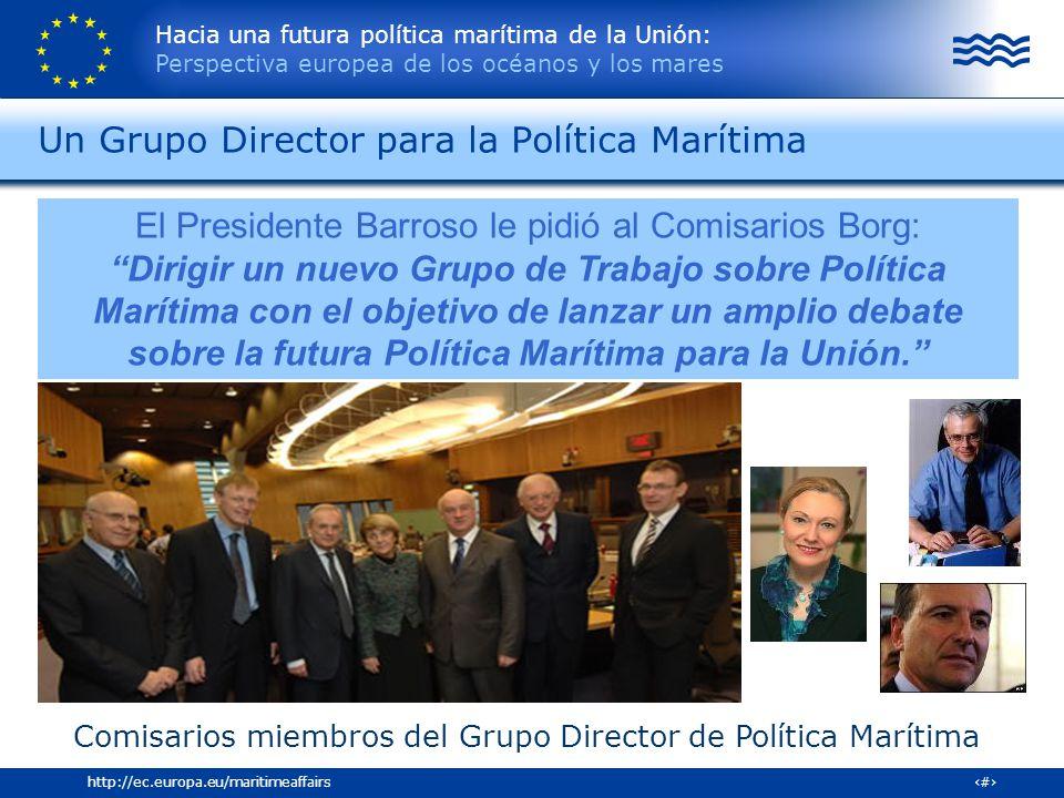 Hacia una futura política marítima de la Unión: Perspectiva europea de los océanos y los mares 11http://ec.europa.eu/maritimeaffairs Comisarios miembr