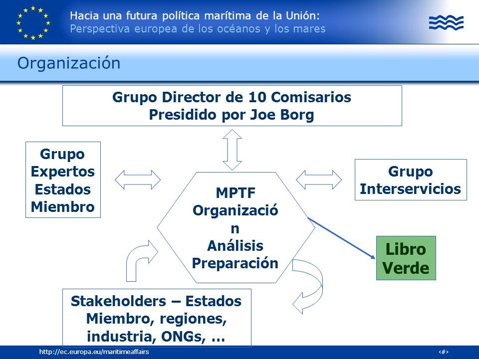 Hacia una futura política marítima de la Unión: Perspectiva europea de los océanos y los mares 13http://ec.europa.eu/maritimeaffairs Stakeholders – Es