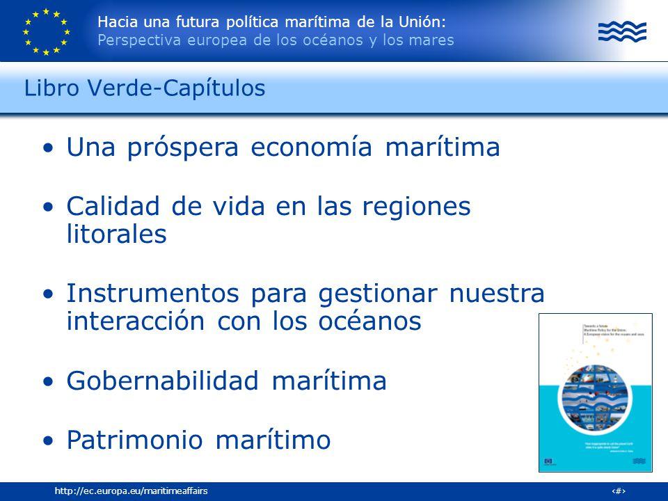 Hacia una futura política marítima de la Unión: Perspectiva europea de los océanos y los mares 17http://ec.europa.eu/maritimeaffairs Una próspera econ