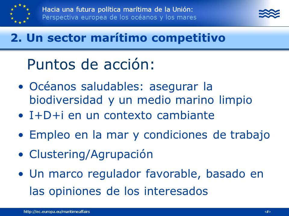 Hacia una futura política marítima de la Unión: Perspectiva europea de los océanos y los mares 22http://ec.europa.eu/maritimeaffairs Océanos saludable