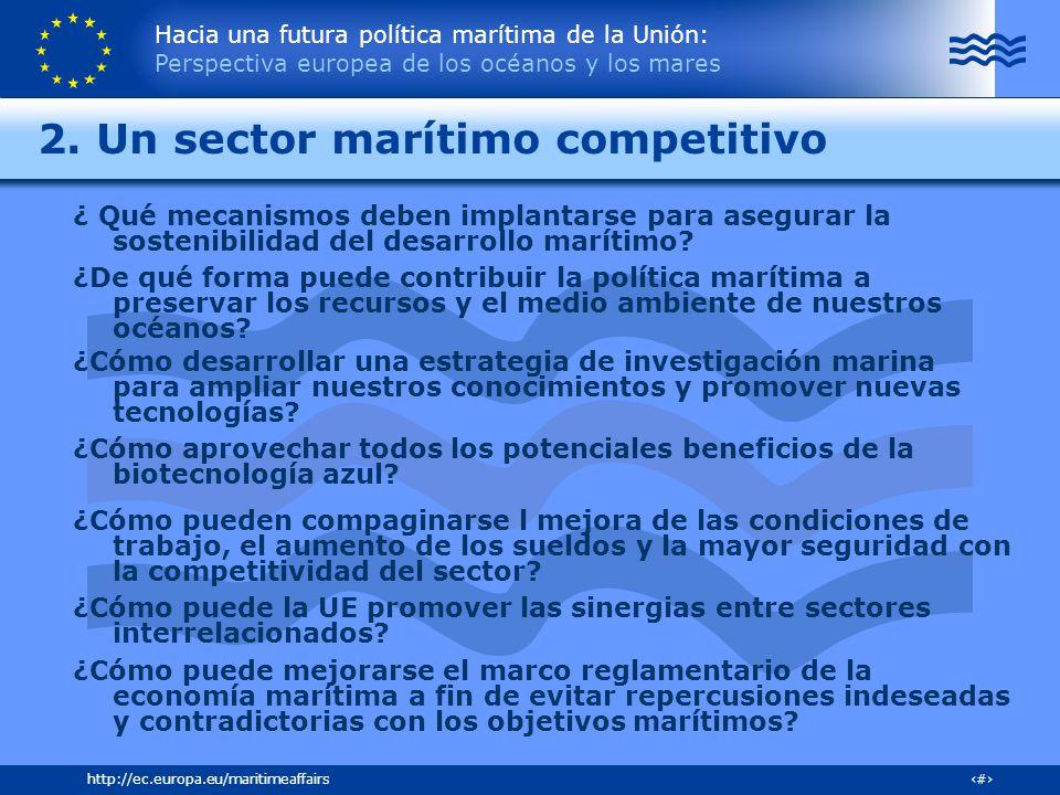 Hacia una futura política marítima de la Unión: Perspectiva europea de los océanos y los mares 23http://ec.europa.eu/maritimeaffairs 2. Un sector marí