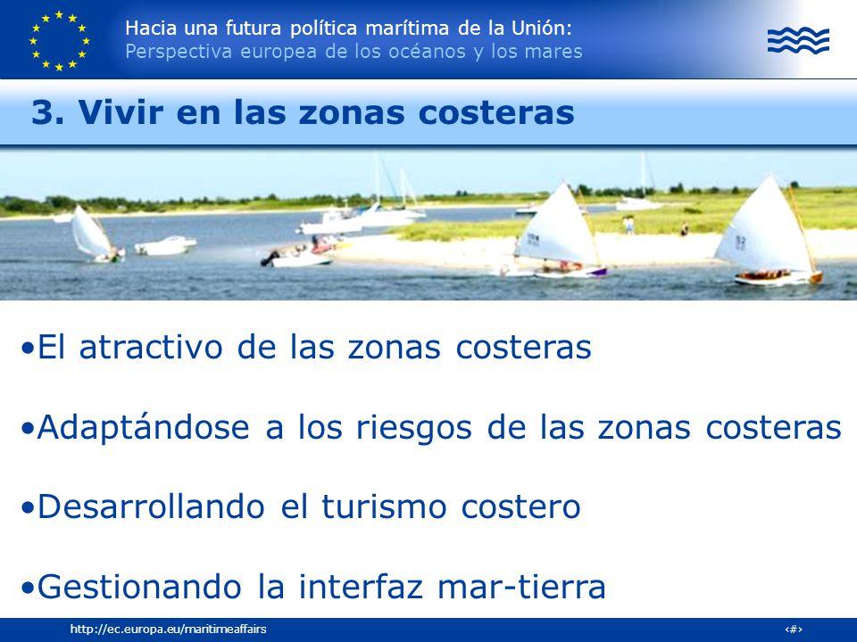 Hacia una futura política marítima de la Unión: Perspectiva europea de los océanos y los mares 24http://ec.europa.eu/maritimeaffairs El atractivo de l