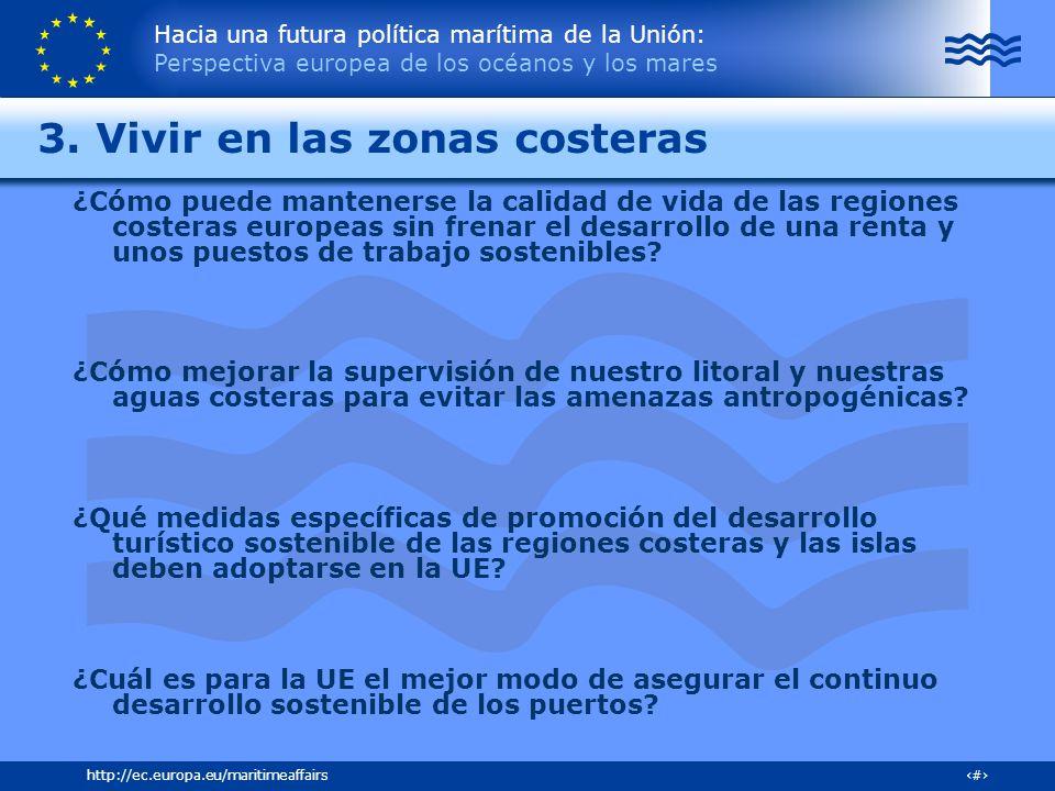 Hacia una futura política marítima de la Unión: Perspectiva europea de los océanos y los mares 25http://ec.europa.eu/maritimeaffairs 3. Vivir en las z