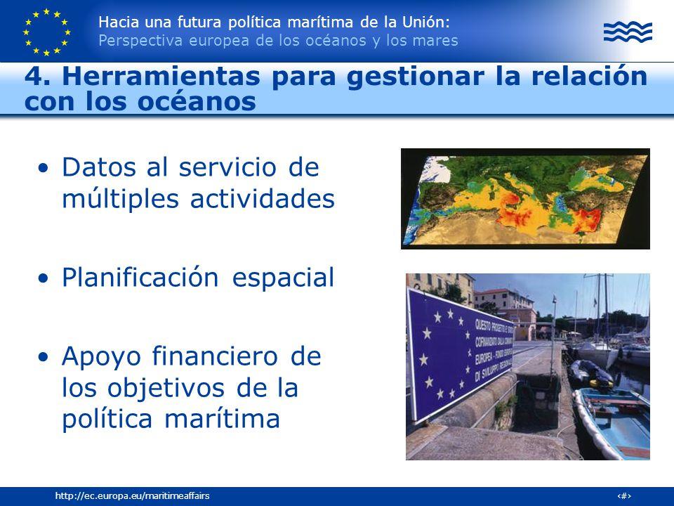 Hacia una futura política marítima de la Unión: Perspectiva europea de los océanos y los mares 26http://ec.europa.eu/maritimeaffairs Datos al servicio