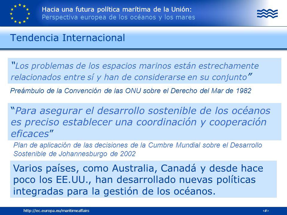 Hacia una futura política marítima de la Unión: Perspectiva europea de los océanos y los mares 9http://ec.europa.eu/maritimeaffairs Los problemas de l