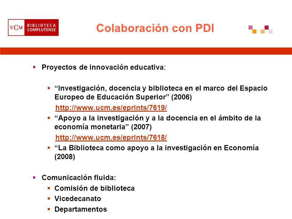 Colaboración con PDI Proyectos de innovación educativa: Investigación, docencia y biblioteca en el marco del Espacio Europeo de Educación Superior (20