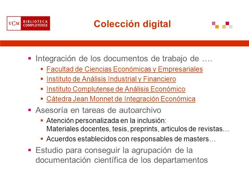 Colección digital Integración de los documentos de trabajo de …. Facultad de Ciencias Económicas y Empresariales Instituto de Análisis Industrial y Fi
