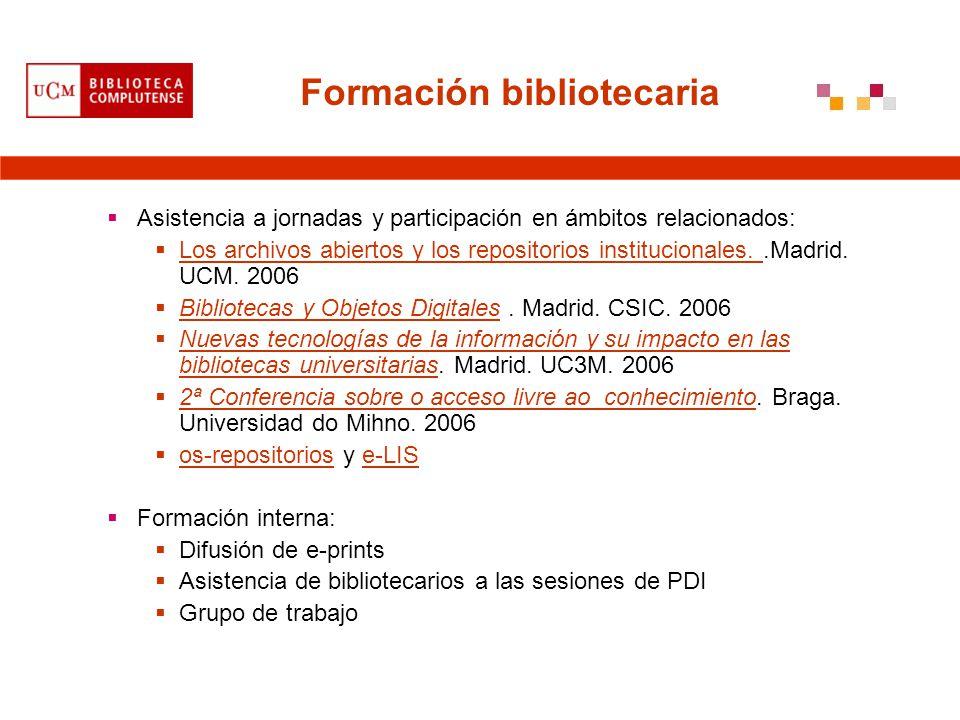 Formación bibliotecaria Asistencia a jornadas y participación en ámbitos relacionados: Los archivos abiertos y los repositorios institucionales..Madri