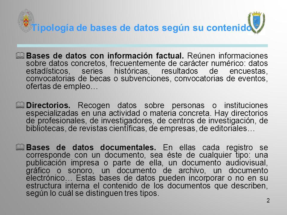 Bases de datos documentales Bases de datos de texto completo.