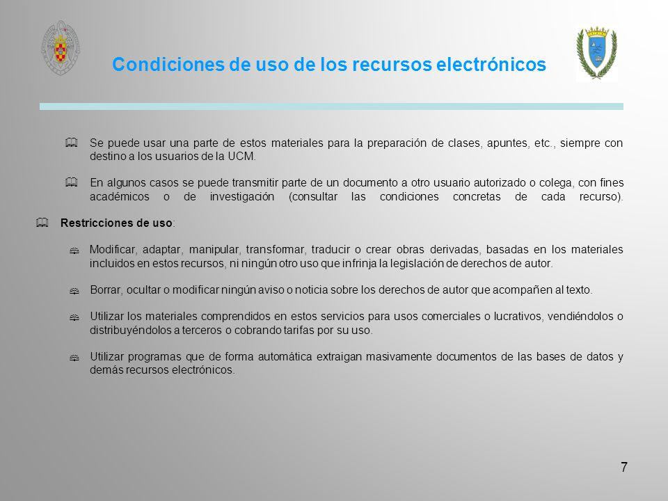 Condiciones de uso de los recursos electrónicos Se puede usar una parte de estos materiales para la preparación de clases, apuntes, etc., siempre con