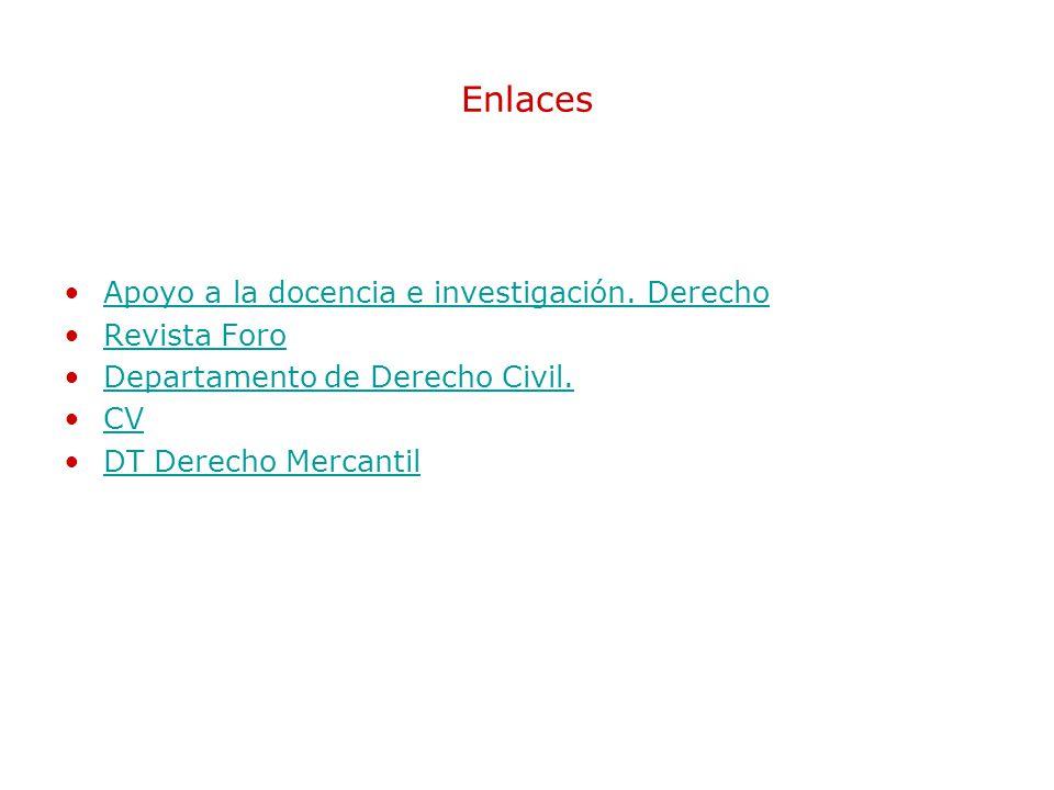 Enlaces Apoyo a la docencia e investigación. Derecho Revista Foro Departamento de Derecho Civil.