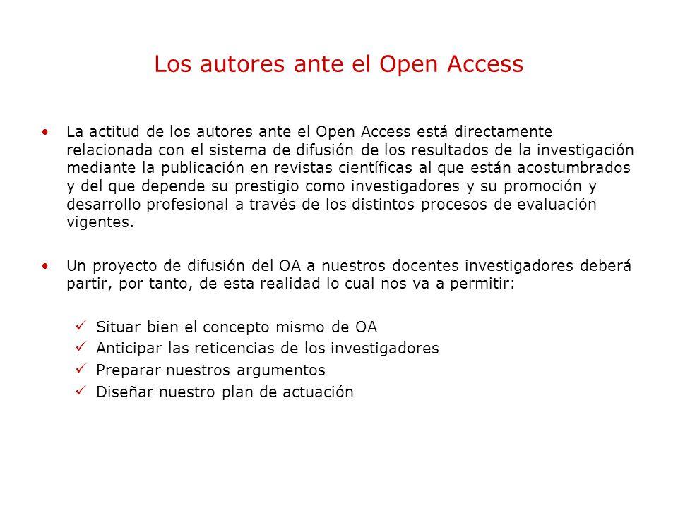 Los autores ante el Open Access La actitud de los autores ante el Open Access está directamente relacionada con el sistema de difusión de los resultados de la investigación mediante la publicación en revistas científicas al que están acostumbrados y del que depende su prestigio como investigadores y su promoción y desarrollo profesional a través de los distintos procesos de evaluación vigentes.
