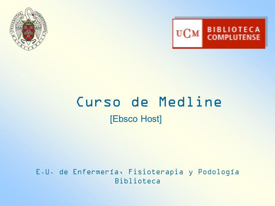 Curso de Medline [Ebsco Host] E.U. de Enfermería, Fisioterapia y Podología Biblioteca