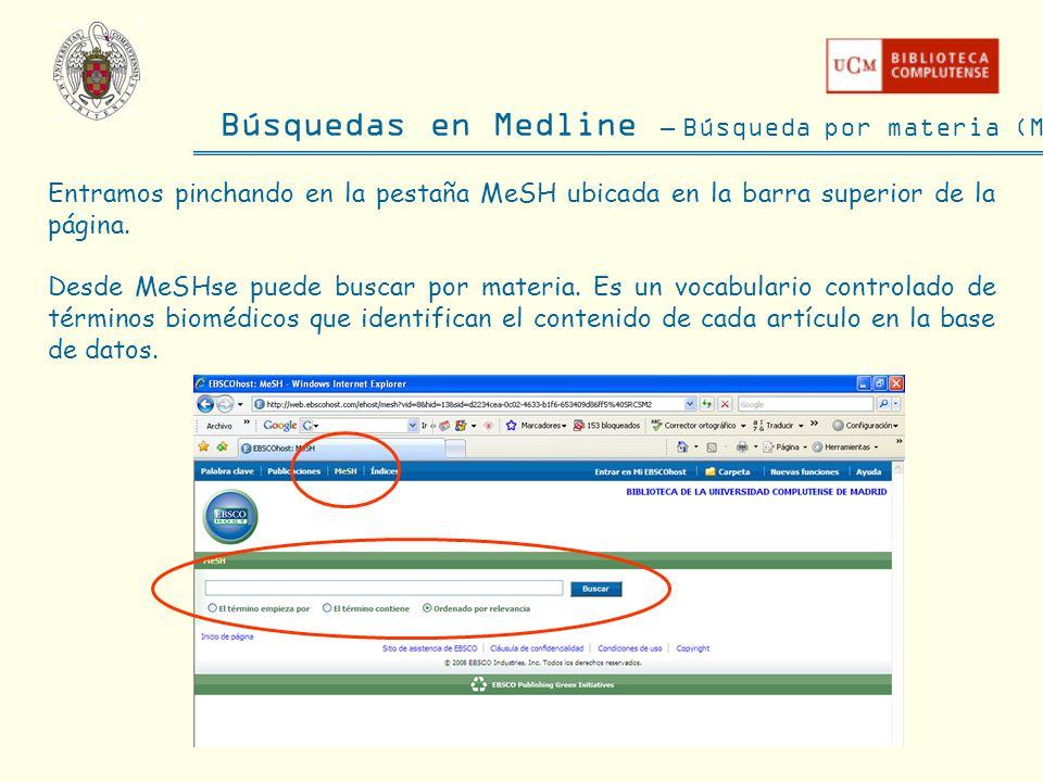 Búsquedas en Medline – Búsqueda por materia (MeSH) Entramos pinchando en la pestaña MeSH ubicada en la barra superior de la página. Desde MeSHse puede