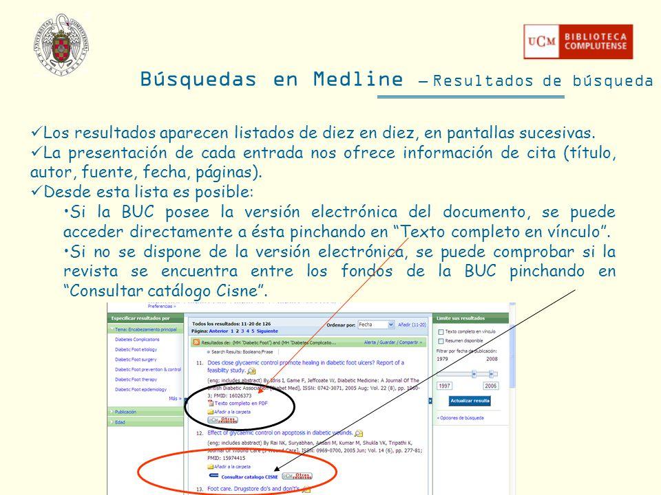 Búsquedas en Medline – Resultados de búsqueda Los resultados aparecen listados de diez en diez, en pantallas sucesivas. La presentación de cada entrad