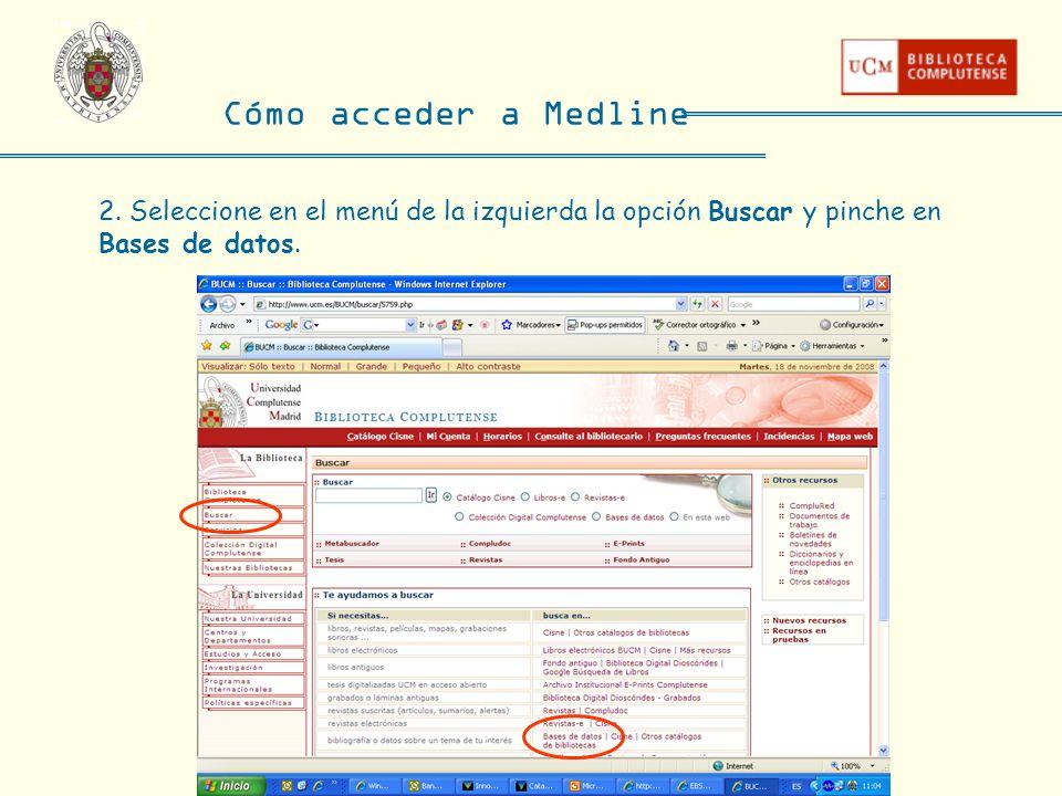2. Seleccione en el menú de la izquierda la opción Buscar y pinche en Bases de datos. Cómo acceder a Medline