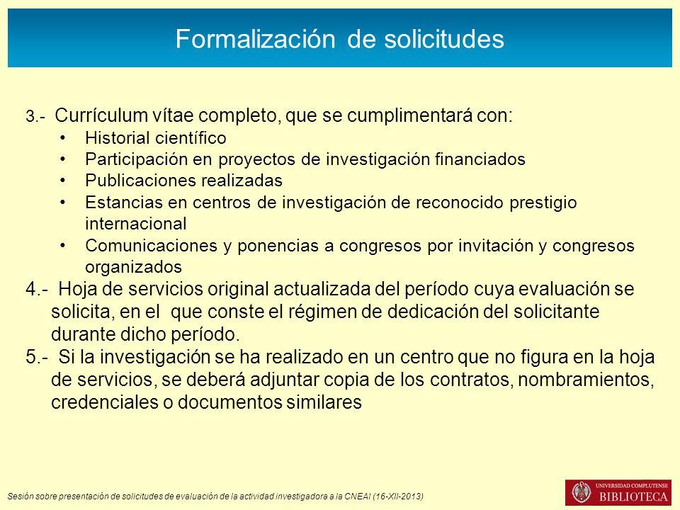 Sesión sobre presentación de solicitudes de evaluación de la actividad investigadora a la CNEAI (16-XII-2013) Formalización de solicitudes 3.- Currícu