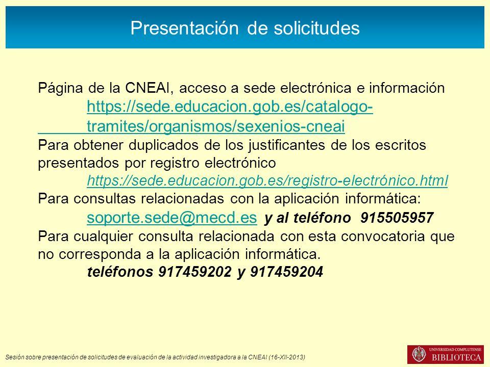 Sesión sobre presentación de solicitudes de evaluación de la actividad investigadora a la CNEAI (16-XII-2013) Presentación de solicitudes Página de la